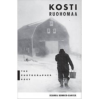 Kosti Ruohomaa - The Photographer Poet by Deanna Bonner-Ganter - 97816