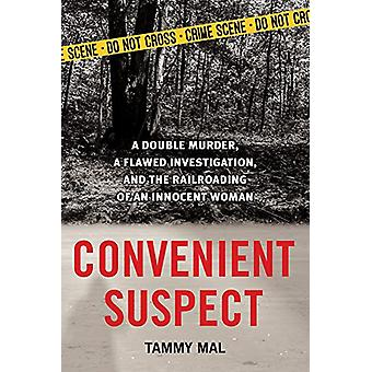 Convenient Suspect - A Double Murder - a Flawed Investigation - and th