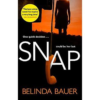 Snap - `The best crime novel I've read in a very long time' Val McDerm