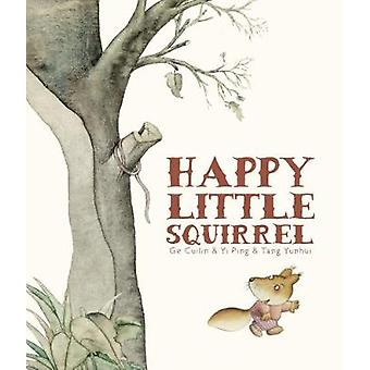Happy Little Squirrel by Ge Cuilin - 9781912076765 Book