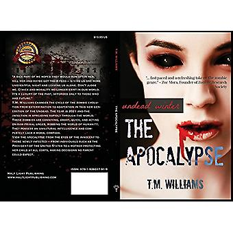 The Apocalypse by T M Williams - 9781936037919 Book