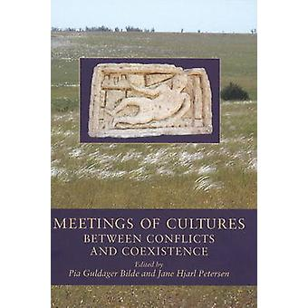 Meetings of Cultures - Between Conflicts and Coexistence by Pia Guldag