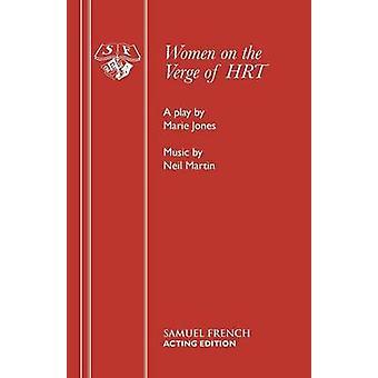 Women on the Verge of HRT by Jones & Marie
