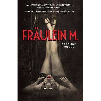 Fraulein M. by Caroline Woods - 9781507200216 Book