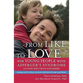 From Like to Love for Young People with Asperger's Syndrome (Autism S