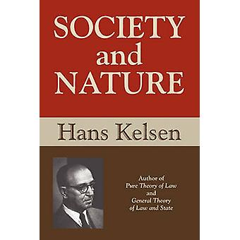 Society and Nature by Kelsen & Hans