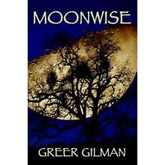 Moonwise by Gilman & Greer