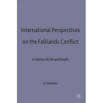 International Perspectives of the Falklands Conflict by Danchev & Alex