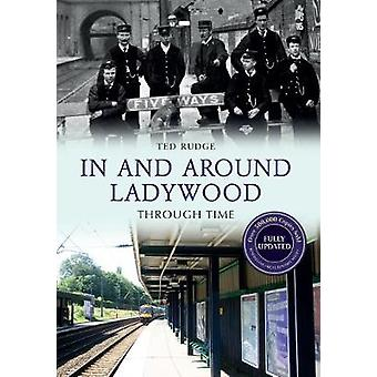 In and Around Ladywood Through Time Revised Edition by Rudge & Ted
