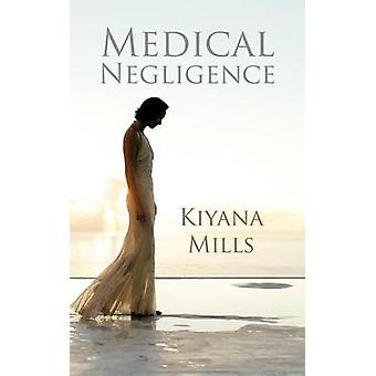 Medical Negligence by Mills & Kiyana