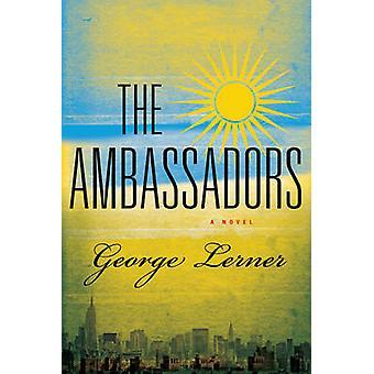 The Ambassadors - A Novel by George Lerner - 9781605986203 Book
