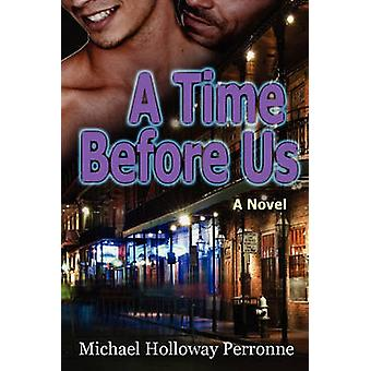 A Time Before Us by Perronne & Michael Holloway