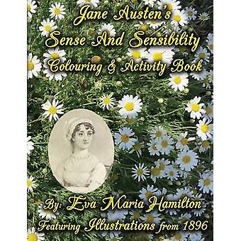 Jane Austens Sense And Sensibility Colouring  Activity Book Featuring Illustrations from 1896 by Hamilton & Eva Maria