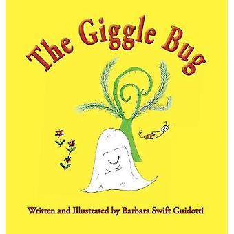 The Giggle Bug by Guidotti & Barbara Swift