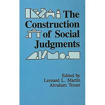 The Construction of Social Judgments by Martin & Leonard L.