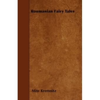 Roumanian Fairy Tales by Kremnitz & Mite