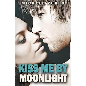 Kiss Me by Moonlight by Zurlo & Michelle