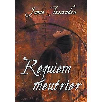 Requiem meurtrier by Fessenden & Jamie