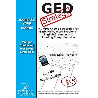 GED Test Strategy Winning Multiple Choice Strategies for the GED Test by Complete Test Preparation Inc.