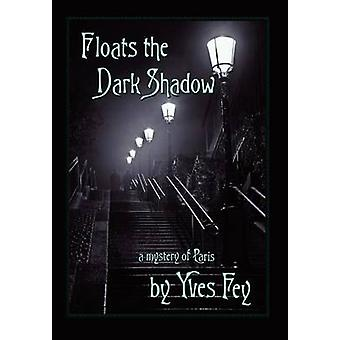 Floats the Dark Shadow by Fey & Yves