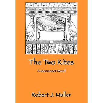 The Two Kites by Muller & Robert J