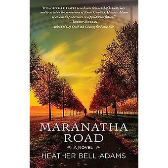 Maranatha Road by Adams & Heather Bell