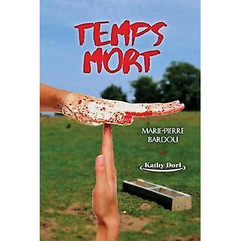 Temps mort Saison 1 by BARDOU & MariePierre