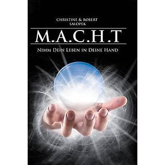 M.A.C.H.T by Salopek & Christine Und Robert