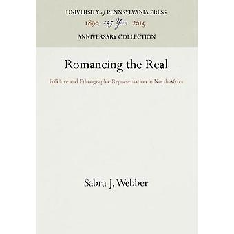 Romancing the Real by Webber & Sabra J.