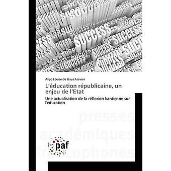 Lducation rpublicaine un enjeu de lEtat by Assivon Afiyo Louise de Jsus