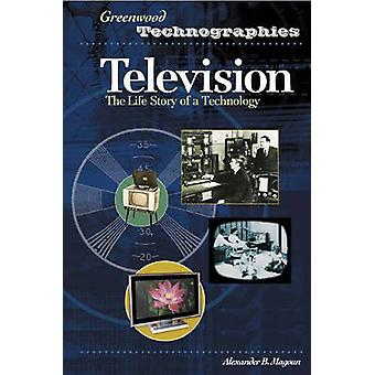 Television - The Life Story of a Technology by Alexander B. Magoun - 9