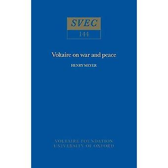 Voltaire on War and Peace - 1976 by Henry Meyer - 9780729400237 Book