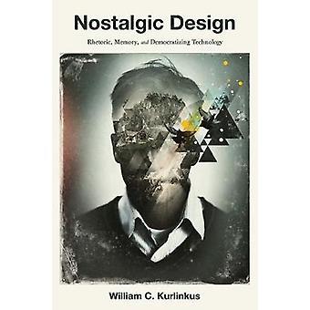 Nostalgic Design - Rhétorique - Mémoire - et démocratiser la technologie par
