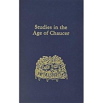 Studies in the Age of Chaucer - Volume 25 by Frank Grady - 9780933784