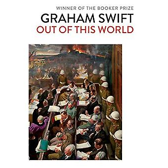 Out Of This World by Graham Swift - 9781471187476 Book