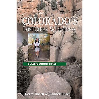 Colorado's Lost Creek Wilderness - Classic Summit Hikes by Gerry Roach