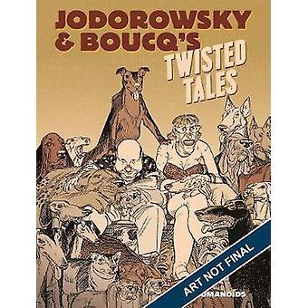 Jodorowsky's Twisted Tales by Alejandro Jodorowsky - 9781643375472 Bo