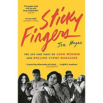 Sticky Fingers - The Life and Times of Jann Wenner and Rolling Stone M