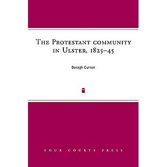 The Protestant Community in Ulster - 1825-45 - A Society in Transition