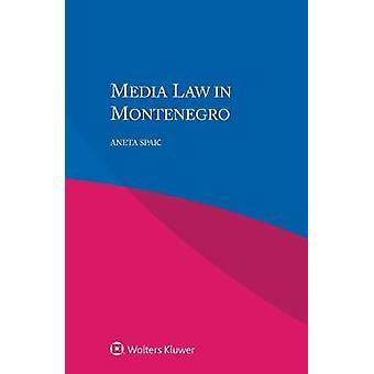 Media Law in Montenegro by Aneta Spaic - 9789041189127 Book