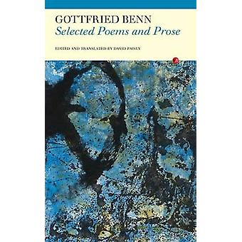 Selected Poems and Prose by Gottfried Benn - David Paisey - 978184777