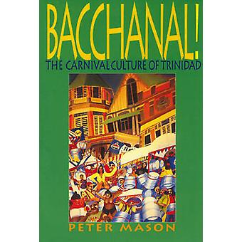 Bacchanal! - Carnival Culture of Trinidad by Peter Mason - 97818993652