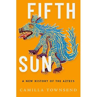 Fifth Sun de Camilla Townsend