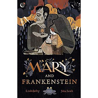 Mary and Frankenstein - The true story of Mary Shelley by Linda Bailey