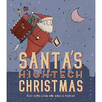 Santa's High-tech Christmas by Mike Dumbleton - 9781912858057 Book
