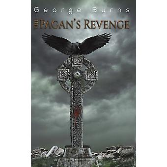 The Pagans Revenge by George Burns