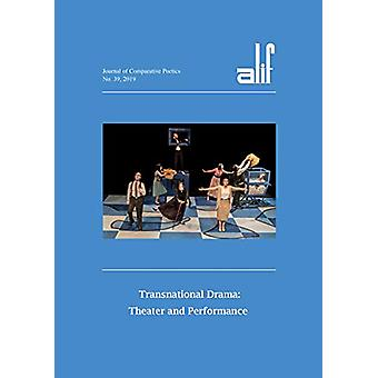 Alif 39 - Transnational Drama - Theater and Performance by Ferial Ghazo