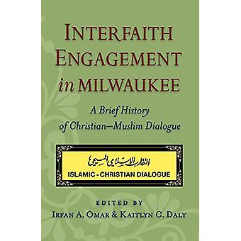 Interfaith Engagement in Milwaukee - A Brief History of Christian-Musl