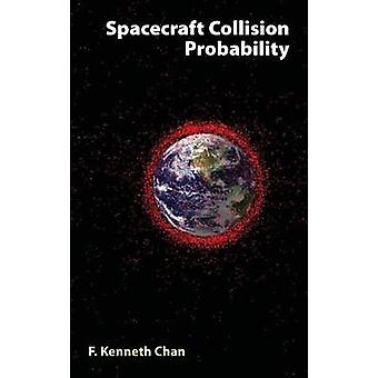 Spacecraft Collision Probability by F. Kenneth Chan - 9781884989186 B