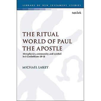 Den rituella världen paul aposteln: Metafysik, gemenskapen och symbol i 1 Kor 10-11 (Criminal Practice Series)